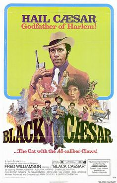 Black Caesar is a 1973 American blaxploitation film, starring Fred Williamson and Gloria Hendry. The film was written and directed by Larry Cohen. It is a remake of the 1931 film Little Caesar. Lund, Film Movie, Fred Williamson, African American Movies, Black Tv Shows, Movie Black, James Brown, The Godfather, Vintage Movies
