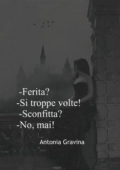 -Ferita? -Si troppe volte! -Sconfitta? -No, mai! Antonia Gravina Bff Quotes, Disney Quotes, Tumblr Love, Foto Instagram, True Words, Sentences, Life Lessons, Positive Quotes, Wisdom