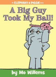 """A Big Guy Took My Ball!"" is hilarious! By Mo Willems http://www.amazon.com/Took-Ball-Elephant-Piggie-Book/dp/1423174917/ref=sr_1_2?s=books=UTF8=1371851116=1-2=elephant+and+piggie"
