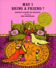 may i bring a friend? by beatrice schenk de regniers
