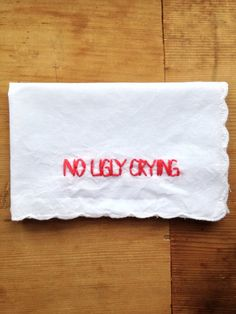 "Hilarious gift for a bridesmaid - ""No ugly crying"" embroidered hankie, $18 by wrenbirdarts on Etsy"