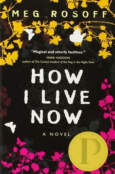 How I Live Now by Meg Rosoff | 23 Books You Need To Read Before Watching The Movie Versions