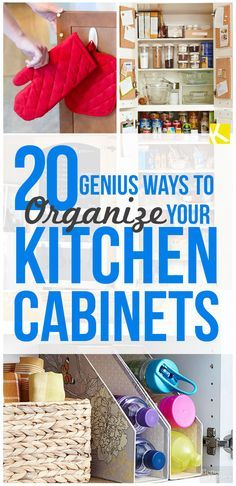 20 Genius Ways to Organize your Kitchen Cabinets. So many great ideas!!
