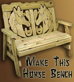 How To Make A Horse Themed Bench - can use arm directions for other bench. Also how to curve the wood on the seat.