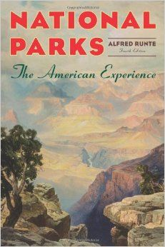 National Parks: The American Experience, 4th Edition: Alfred Runte: 9781589794757: Amazon.com: Books