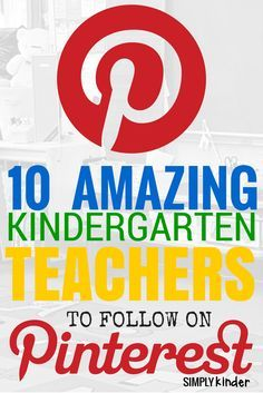 10 Fabulous Kindergarten Teachers to Follow on Pinterest!