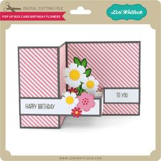 Box card that pops out when opened with flowers and birthday theme