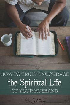 What can a wife do when her husband is down? Discouraged? Even defeated? Here are some ways you can encourage your man when he could use some spiritual lifting up! How to Truly Encourage the Spiritual Life of Your Husband ~ Club31Women