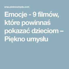 Emocje - 9 filmów, które powinnaś pokazać dzieciom – Piękno umysłu Evernote, Asd, Special Education, Kids And Parenting, Montessori, Kindergarten, Teacher, School, Children
