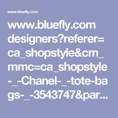 www.bluefly.com designers?referer=ca_shopstyle&cm_mmc=ca_shopstyle-_-Chanel-_-tote-bags-_-3543747&partner=Gate_CSE_shopstyle_Chanel_tote-bags&utm_medium=comparison_engines&utm_source=shopstyle&utm_campaign=Chanel&utm_content=tote-bags