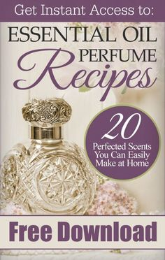 Free DIY Perfume Guide | 20 Essential Oil Perfume Recipes You'll Love! www.SimplePureBeauty.com