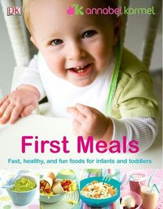 First Meals, my all time favorite cookbook for making homemade baby food and toddler snacks!