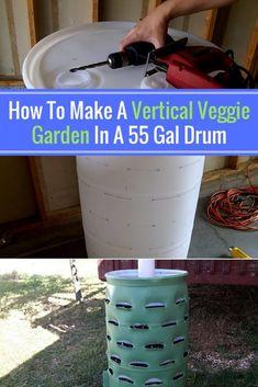 How To Make A Vertical Veggie Garden In A 55 Gal Drum