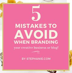 5 Mistakes to Avoid When Branding Your Small Business or Blog | By Stephanie | Just as great chefs or artists in their creative process know to evaluate and create at the same time, the same blended intuitive and analytical mindset goes into brand development. #freelance