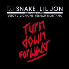 Lil Jon – Turn Down For What Feat. DJ Snake, Juicy J, 2 Chainz