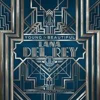 Lana Del Rey - Young & Beautiful (DH Orchestral Version) by Lana Del Rey on SoundCloud
