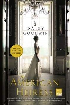 The American Heiress: Daisy Goodwin. This was billed as the book to read for those of us with Downton Abbey withdrawals. Not available for Kindle yet!