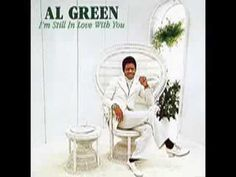 My mom taught me to love the Rev. Classic  R&B                                                     Al Green - For The Good Times
