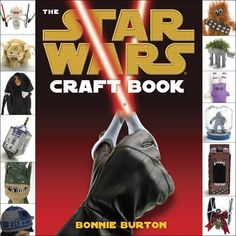 The Star Wars Craft Book by Bonnie Burton features over 40 fun and inexpensive crafts, making this book a perfect gift for a Star Wars fan or an avid crafter. Kit Fisto, Jar Jar Binks, Star Wars Crafts, Star Wars Day, Book Crafts, Kid Crafts, Chewbacca, Darth Maul, Paperback Books
