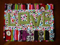 all you need is... mini quilt