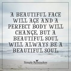 True beauty simple beauty quotes, quotes on beauty, quotable quotes, motiva Great Quotes, Quotes To Live By, Inspirational Quotes, Inspiring Sayings, Motivational, Simple Beauty Quotes, Beautiful Soul, Beautiful Words, Quotable Quotes