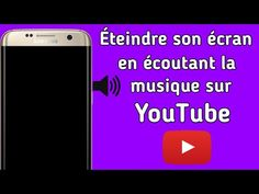 Comment écouter la musique sur YouTube et éteindre l'écran du téléphone - YouTube