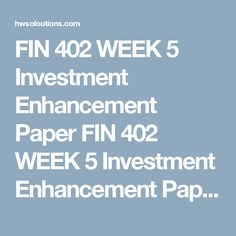 FIN 402 WEEK 5 Investment Enhancement Paper FIN 402 WEEK 5 Investment Enhancement Paper FIN 402 WEEK 5 Investment Enhancement Paper FIN 402 WEEK 5 Investment Enhancement Paper  Resources: Week One readings  Prepare a 1,050- to 1,750-word paper in which you address the following:  Analyze effects of international portfolio diversification on an investment portfolio. Examine alternative investment vehicles. Explain how derivative securities may further enhance a portfolio's performance. Click…
