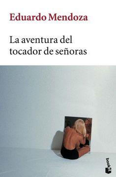 la aventura del tocador de señoras-eduardo mendoza-9788432217036