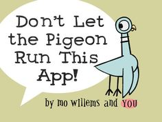 Don't Let the Pigeon Run This App! The perfect app for fans of Mo Willems Pigeom stories. This app starts with a tutorial of how to draw your own pigeon character. From there, children explore the story through a wealth of fun features. Pigeon Books, Library App, Library Games, Library Ideas, Mo Willems, Author Studies, Early Literacy, Children's Literature, Educational Technology