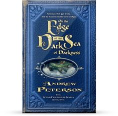 On the Edge of the Dark Sea of Darkness The Wingfeather Saga Series Great for Sam!
