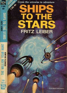 scificovers:  Ace Double F-285:Ships to the Stars by Fritz Leiber 1964. Cover art by Jack Gaughan.