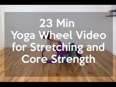 23 Minute Yoga Wheel Video for Stretching and Core Strength — YOGABYCANDACE
