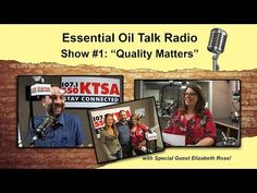 Essential Oil Quality Matters - Essential Oil Talk Radio Show