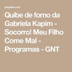 Quibe de forno da Gabriela Kapim - Socorro! Meu Filho Come Mal - Programas - GNT