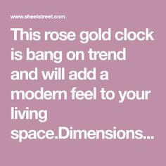 This rose gold clock is bang on trend and will add a modern feel to your living x Fabric Content:Acrylic Clock Decor, Decorative Accessories, Rose Gold, Content, Feelings, Space, Wall, Modern, Fabric