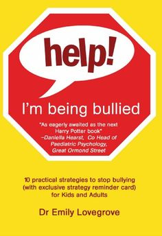 Free Book - Help! I'm Being Bullied - 10 practical strategies to stop bullying, by Dr. Emily Lovegrove, is free in the Kindle store, courtesy of UK publisher Accent Press.