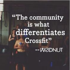 """The community is what differentiates #crossfit."" #Fitness #Quote"