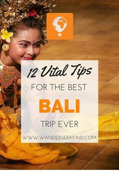 12 Vital Tips To Making the Most of Bali - Wander.Seek.Find http://bit.ly/1NIp4GW