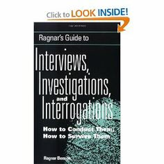 Ragnar's Guide To Interviews, Investigations, And Interrogations: How To Conduct Them, How To Survive Them by Ragnar Benson. $10.55. Publication: November 1, 2000. Publisher: Paladin Press (November 1, 2000). Author: Ragnar Benson
