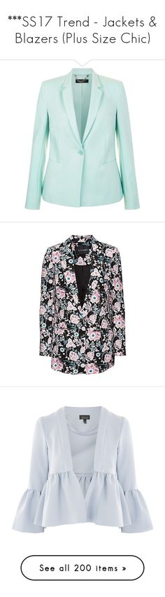 """""""***SS17 Trend - Jackets & Blazers (Plus Size Chic)"""" by foolsuk ❤ liked on Polyvore featuring outerwear, jackets, mint jacket, pastel jacket, mint green jacket, formal jackets, green jacket, blazers, floral blazer jacket and floral-print bomber jackets"""