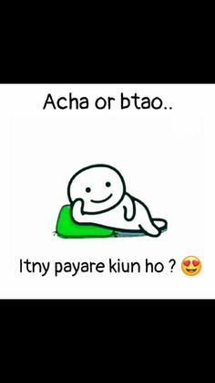 Itne pyaare q ho? Bff Quotes Funny, Stupid Quotes, Funny Attitude Quotes, Crazy Quotes, Jokes Quotes, Memes, Love Picture Quotes, Love Smile Quotes, Cute Love Quotes