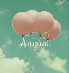 August is like the Sunday of Summer. Happy New Month! August is like the Sunday of Summer. Happy New Month!