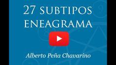 Eneagrama y 27 subtipos por Alberto Peña Chavarino