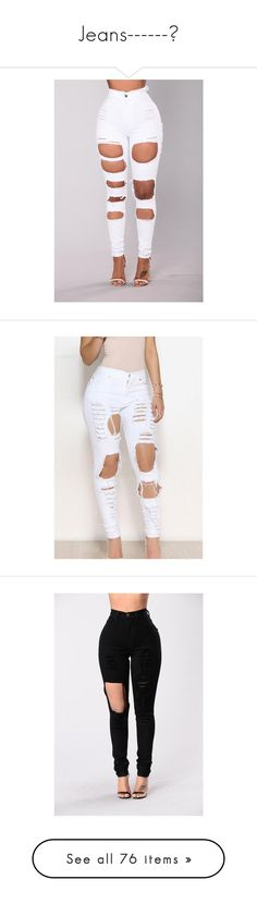 """""""Jeans------♡"""" by goldnkurls ❤ liked on Polyvore featuring jeans, high-waisted skinny jeans, high waisted white skinny jeans, high rise skinny jeans, white skinny jeans, white ripped jeans, womens jeans, white, high-waisted jeans and torn jeans"""