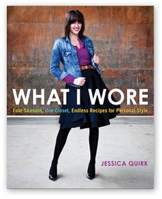 """Read """"What I Wore Four Seasons, One Closet, Endless Recipes for Personal Style"""" by Jessica Quirk available from Rakuten Kobo. A COOKBOOK FOR YOUR CLOSET Personal style expert Jessica Quirk approaches getting dressed just as you would plan the per. The Curated Closet, How To Look Expensive, Style Personnel, High Leather Boots, White Shirts, Fashion Books, Four Seasons, So Little Time, Get Dressed"""