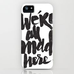 ...MAD HERE iPhone & iPod Case by Matthew Taylor Wilson | Society6