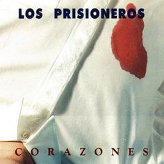 Carátula Frontal de Los Prisioneros - Corazones