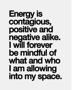 Energy is contagious.