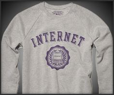 The Internet Sweatshirt.. hahahhaha