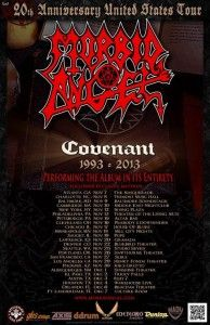 Cult extreme act MORBID ANGEL recently announced the 'Covenant–United States Tour 1993-2013'. The tour will celebrate the 20th anniversary of MORBID ANGEL's legendary album 'Covenant'. See tour dates below. In 1992, MORBID ANGEL was the first death metal band to be signed to a major label (Giant Records / Warner Brothers) and 'Covenant' was to […]